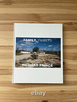 BRAND NEW Richard Prince FAMILY TWEETS Photo Book Limited Edition of 300 RARE